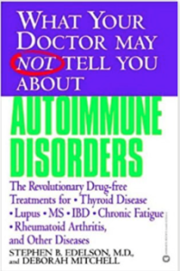 What Your Doctor May Not Tell You About Autoimmune Disorder by Stephen Edelson