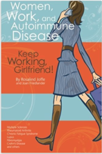 Women, Work and Autoimmune Disease-Keep Working Girlfriend-by Rosalind Joffe