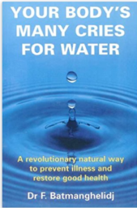 Your Body's Many Cries For Water by Dr F Batmanghelidj
